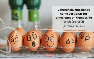 Cómo gestionar tus emociones en tiempos de crisis (parte 2).