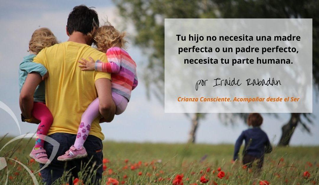 Tu hijo no necesita una madre perfecta o un padre perfecto, ¿quieres saber por qué?